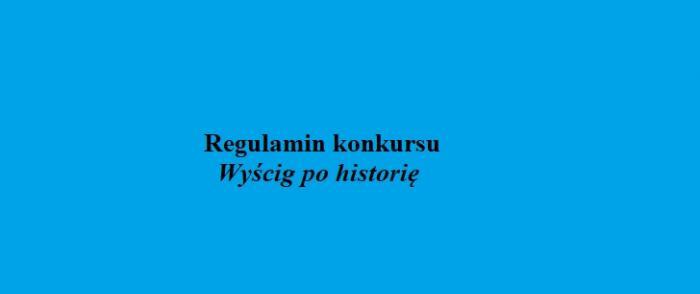 Regulamin Wyścig po historię